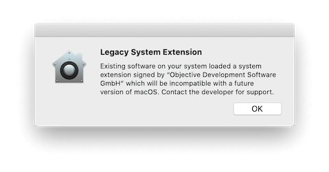 "Legacy System Extension – Existing software on your system loaded a system extension signed by ""Objective Development Software GmbH"" which will be incompatible with a future version of macOS. Contact the developer for support."
